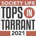 Society Life Tops in Tarrant 2021